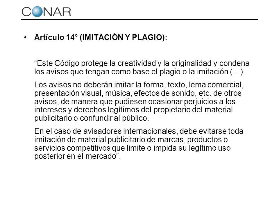 Artículo 14° (IMITACIÓN Y PLAGIO): Este Código protege la creatividad y la originalidad y condena los avisos que tengan como base el plagio o la imita