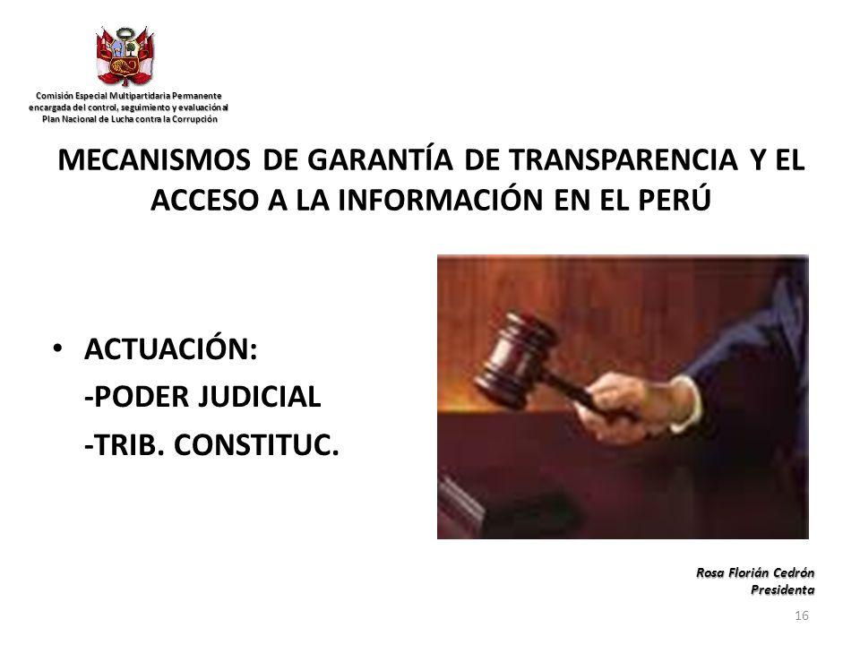 MECANISMOS DE GARANTÍA DE TRANSPARENCIA Y EL ACCESO A LA INFORMACIÓN EN EL PERÚ ACTUACIÓN: -PODER JUDICIAL -TRIB.