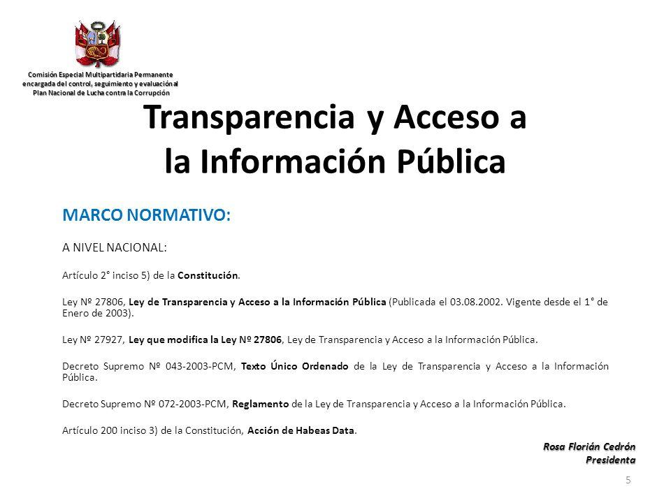 Transparencia y Acceso a la Información Pública MARCO NORMATIVO: A NIVEL NACIONAL: Artículo 2° inciso 5) de la Constitución.