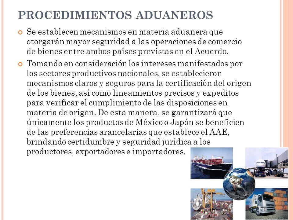PROCEDIMIENTOS ADUANEROS Se establecen mecanismos en materia aduanera que otorgarán mayor seguridad a las operaciones de comercio de bienes entre ambo