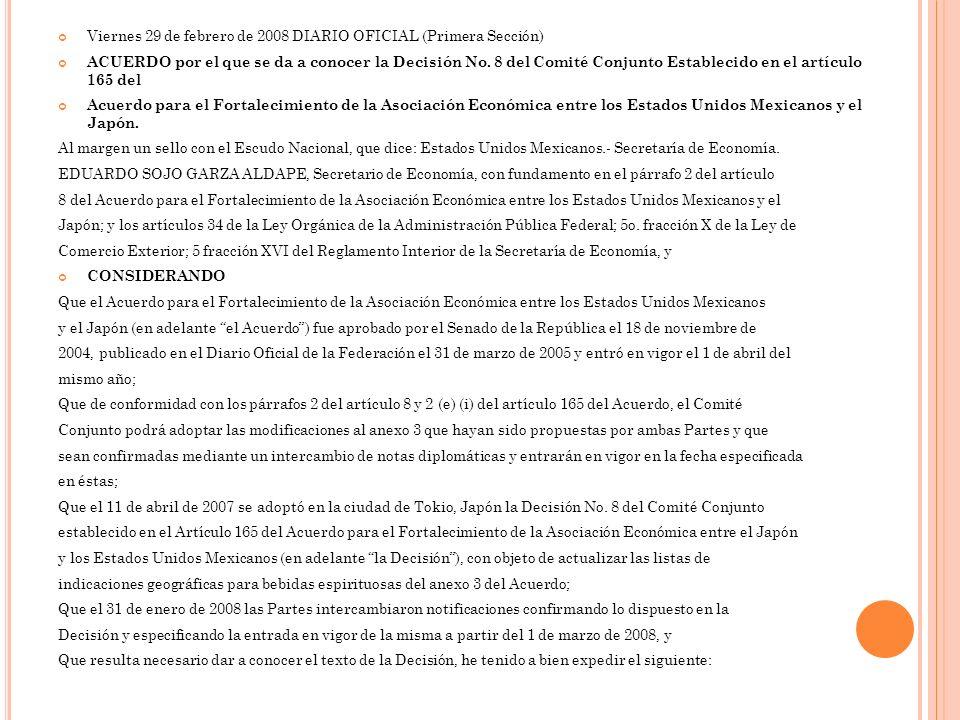 Viernes 29 de febrero de 2008 DIARIO OFICIAL (Primera Sección) ACUERDO por el que se da a conocer la Decisión No. 8 del Comité Conjunto Establecido en