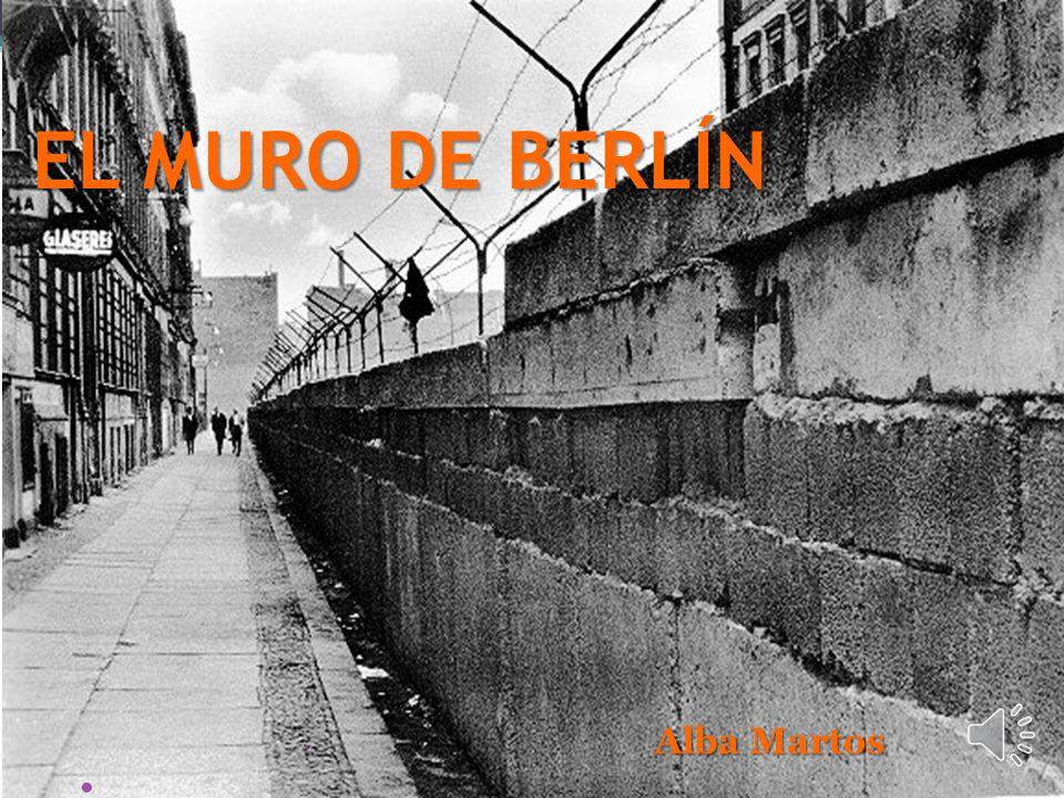 EL MURO DE BERLÍN Alba Martos