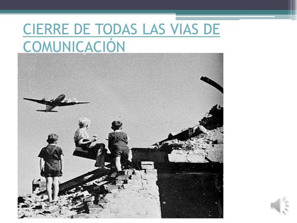CIERRE DE TODAS LAS VIAS DE COMUNICACIÓN