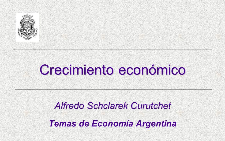 Crecimiento económico Alfredo Schclarek Curutchet Temas de Economía Argentina
