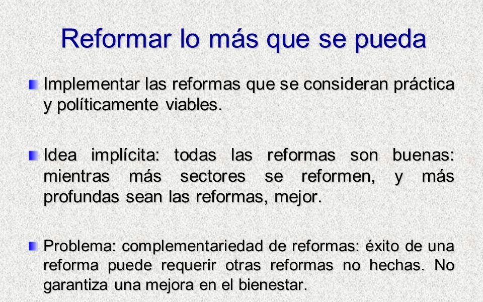 Reformar lo más que se pueda Implementar las reformas que se consideran práctica y políticamente viables.