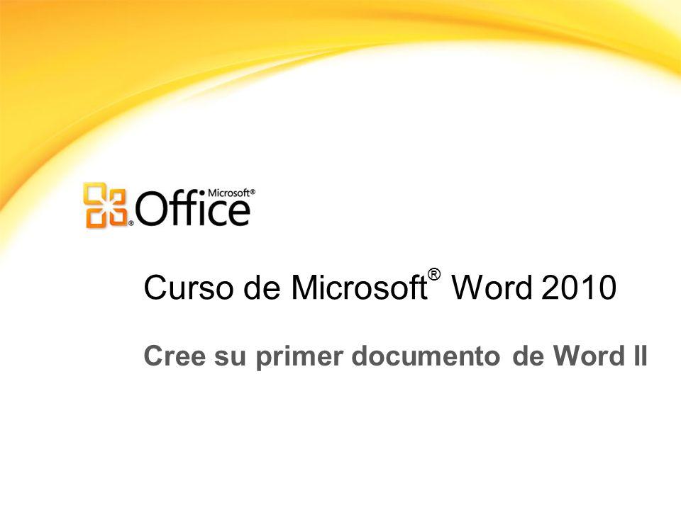 Curso de Microsoft ® Word 2010 Cree su primer documento de Word II