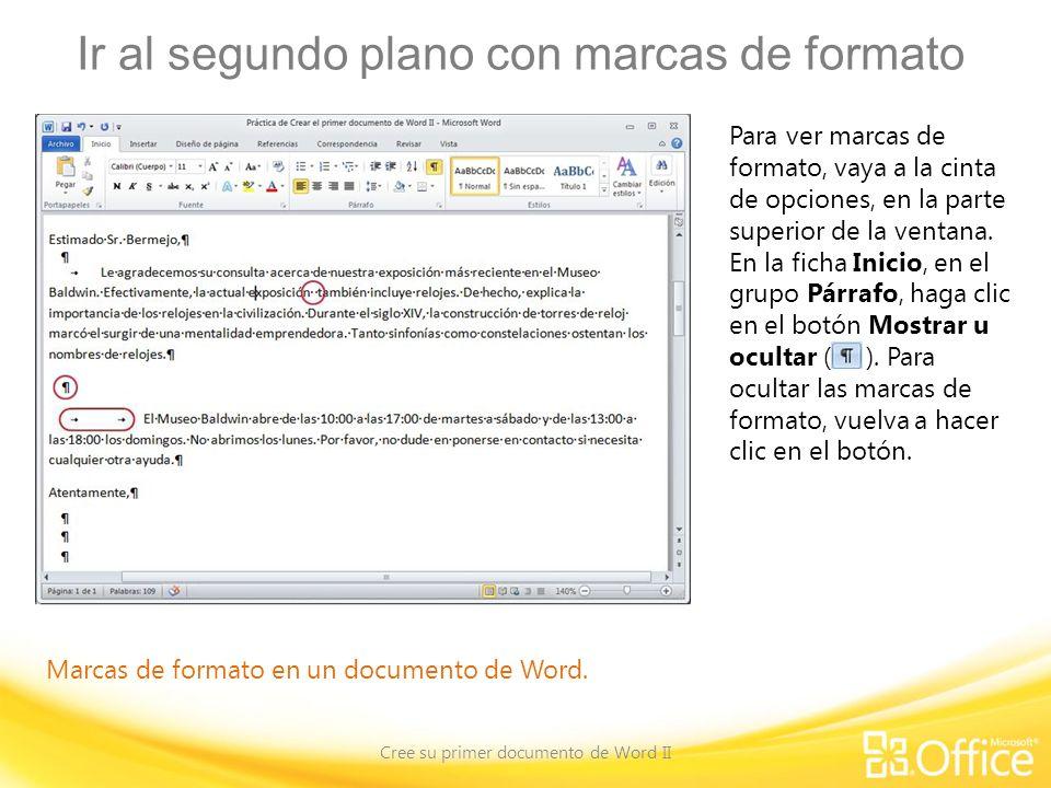 Mover texto mediante Cortar y Pegar Cree su primer documento de Word II No elimine y vuelva a escribir: use Cortar y Pegar.