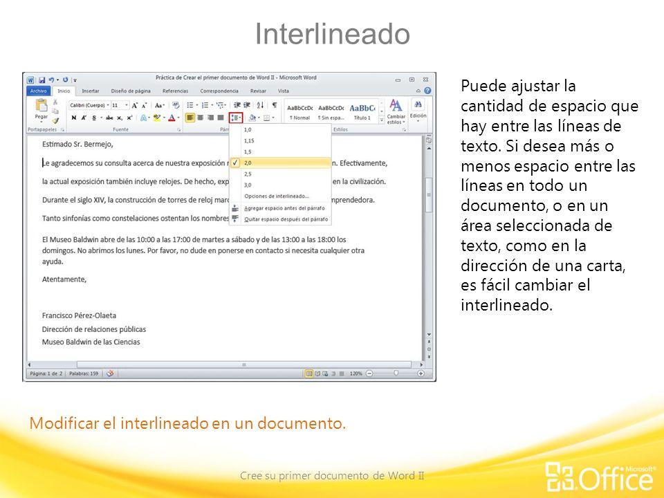 Interlineado Cree su primer documento de Word II Modificar el interlineado en un documento.