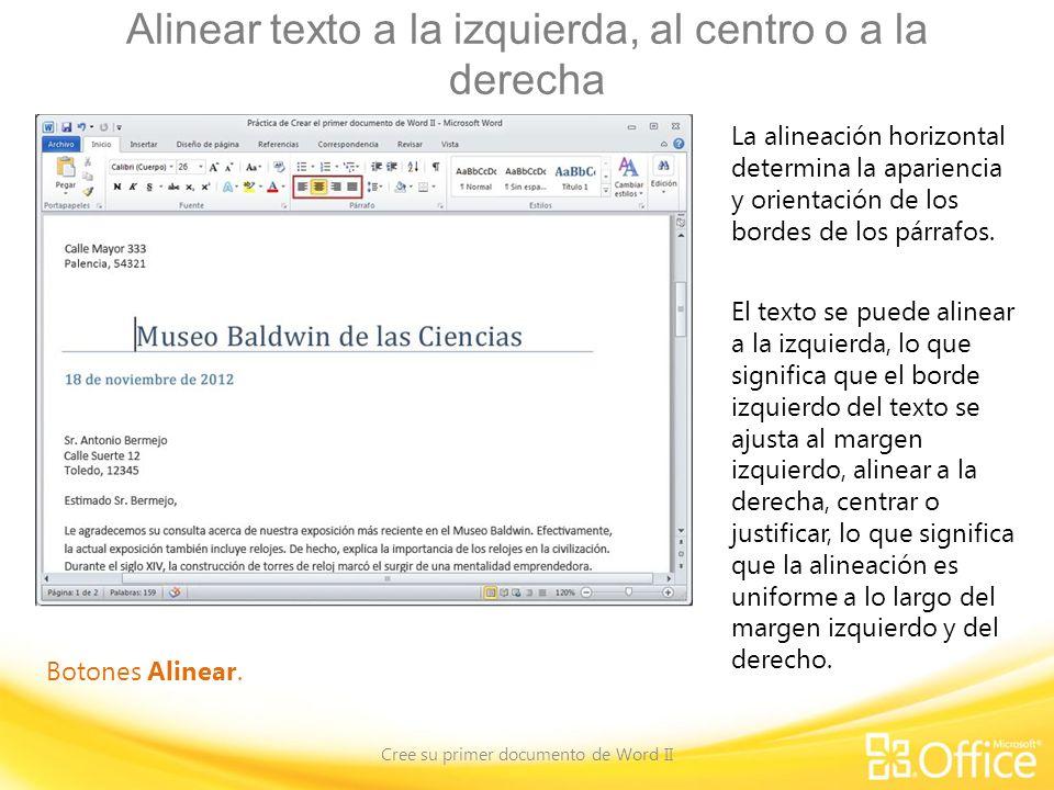 Alinear texto a la izquierda, al centro o a la derecha Cree su primer documento de Word II Botones Alinear.