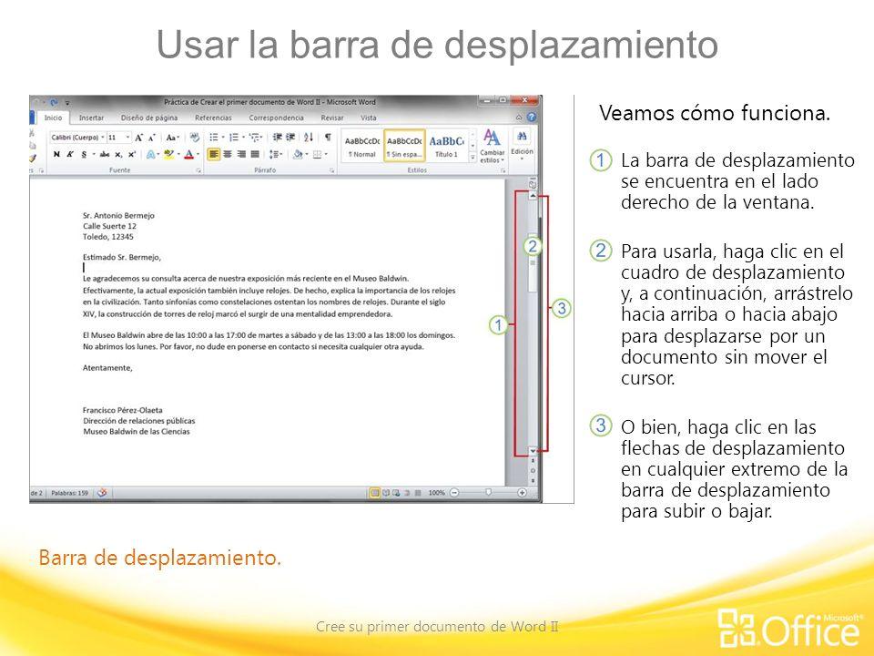 Usar la barra de desplazamiento Cree su primer documento de Word II Veamos cómo funciona.
