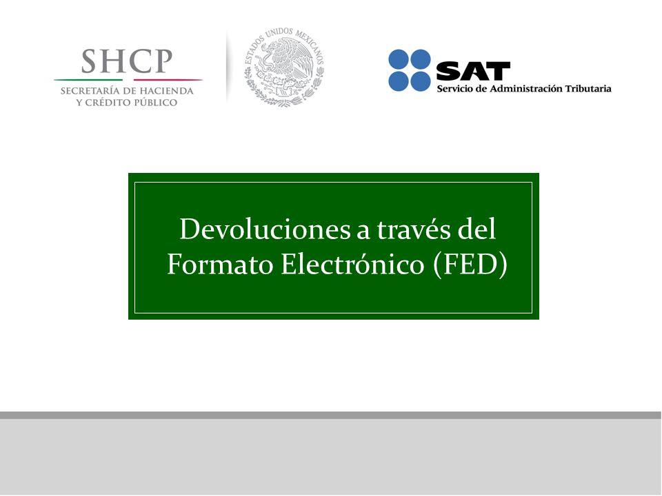 Devoluciones a través del Formato Electrónico (FED)