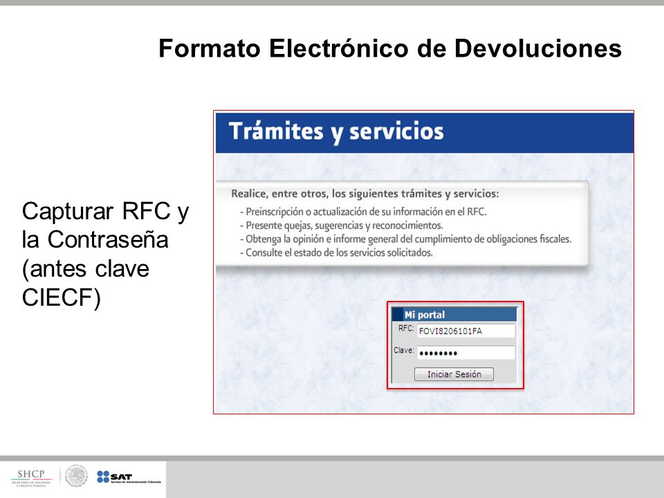 Capturar RFC y la Contraseña (antes clave CIECF) Formato Electrónico de Devoluciones