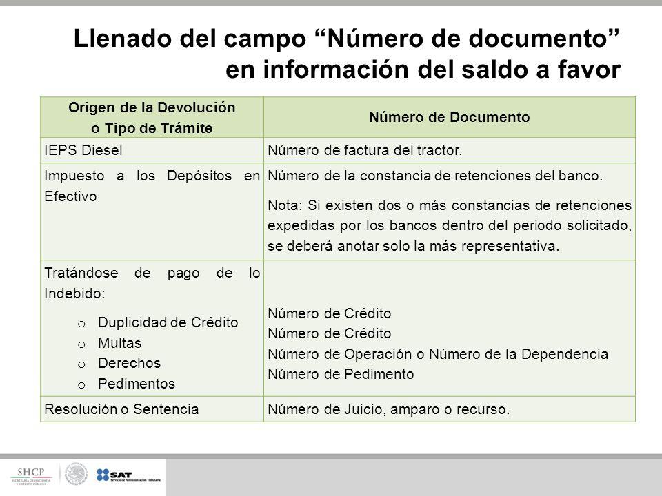 Origen de la Devolución o Tipo de Trámite Número de Documento IEPS DieselNúmero de factura del tractor. Impuesto a los Depósitos en Efectivo Número de