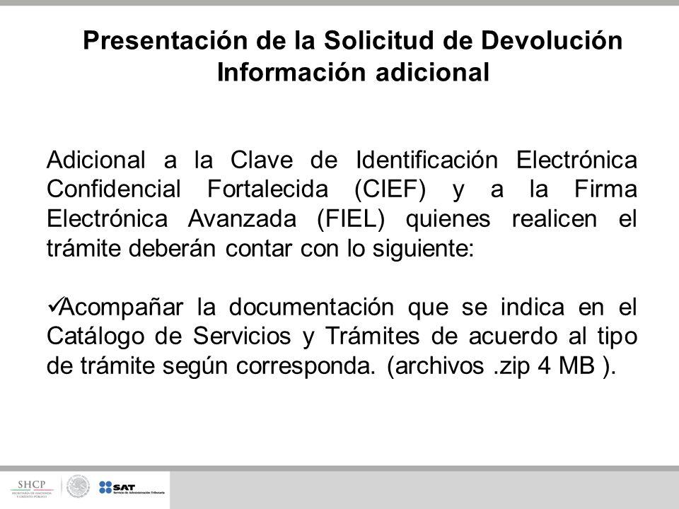 Adicional a la Clave de Identificación Electrónica Confidencial Fortalecida (CIEF) y a la Firma Electrónica Avanzada (FIEL) quienes realicen el trámit