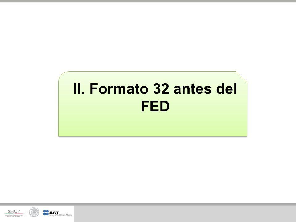 II. Formato 32 antes del FED