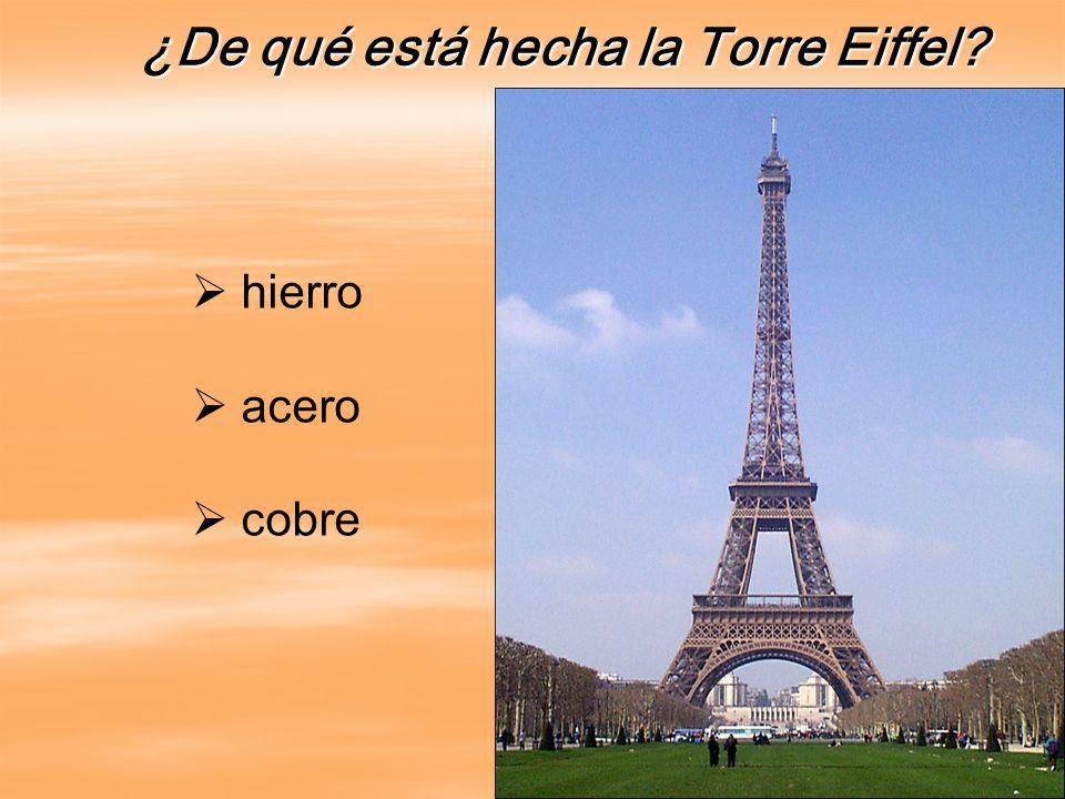 ¿De qué está hecha la Torre Eiffel? hierro acero cobre