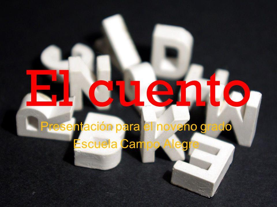El cuento Presentación para el noveno grado Escuela Campo Alegre