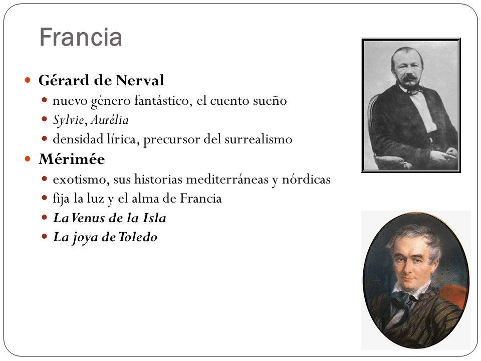 Francia Gérard de Nerval nuevo género fantástico, el cuento sueño Sylvie, Aurélia densidad lírica, precursor del surrealismo Mérimée exotismo, sus his