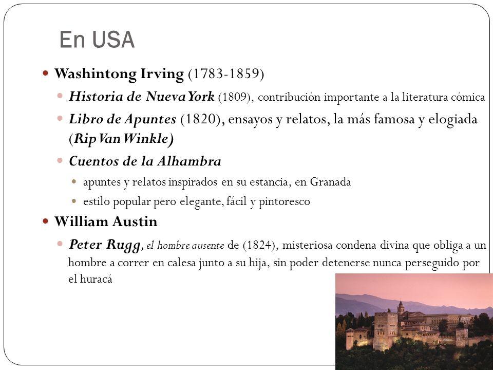 En USA Washintong Irving (1783-1859) Historia de Nueva York (1809), contribución importante a la literatura cómica Libro de Apuntes (1820), ensayos y