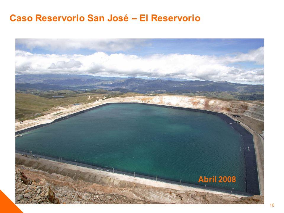 16 Caso Reservorio San José – El Reservorio Abril 2008