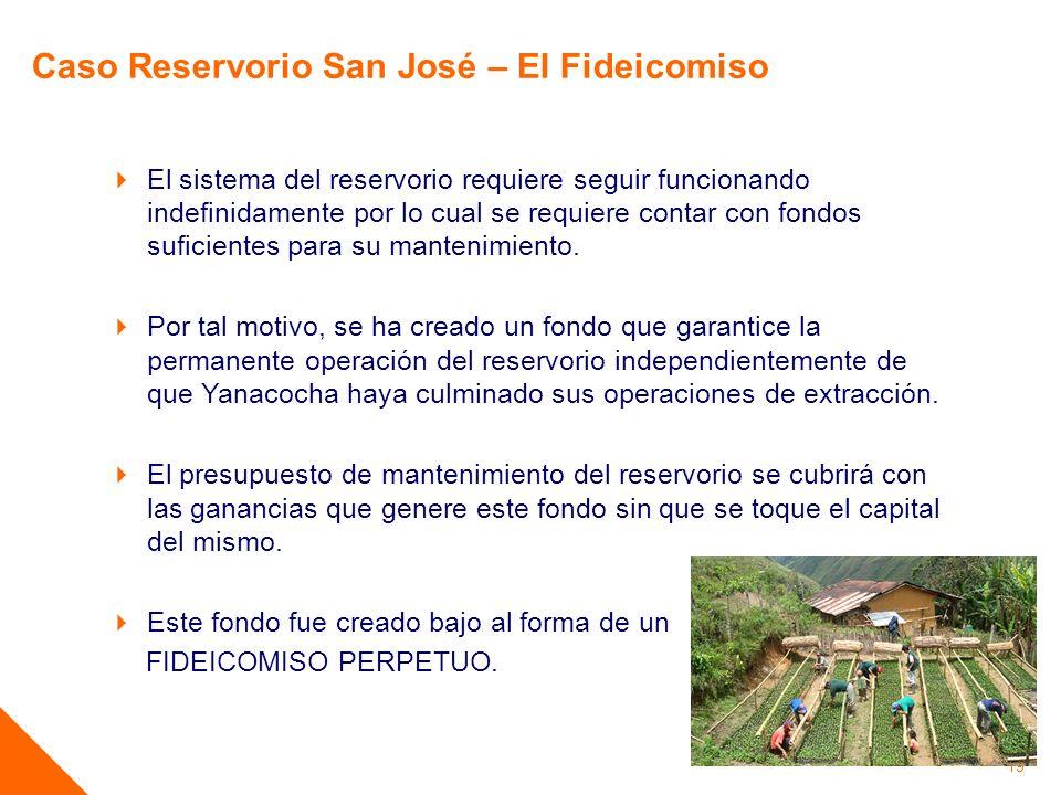 19 El sistema del reservorio requiere seguir funcionando indefinidamente por lo cual se requiere contar con fondos suficientes para su mantenimiento.