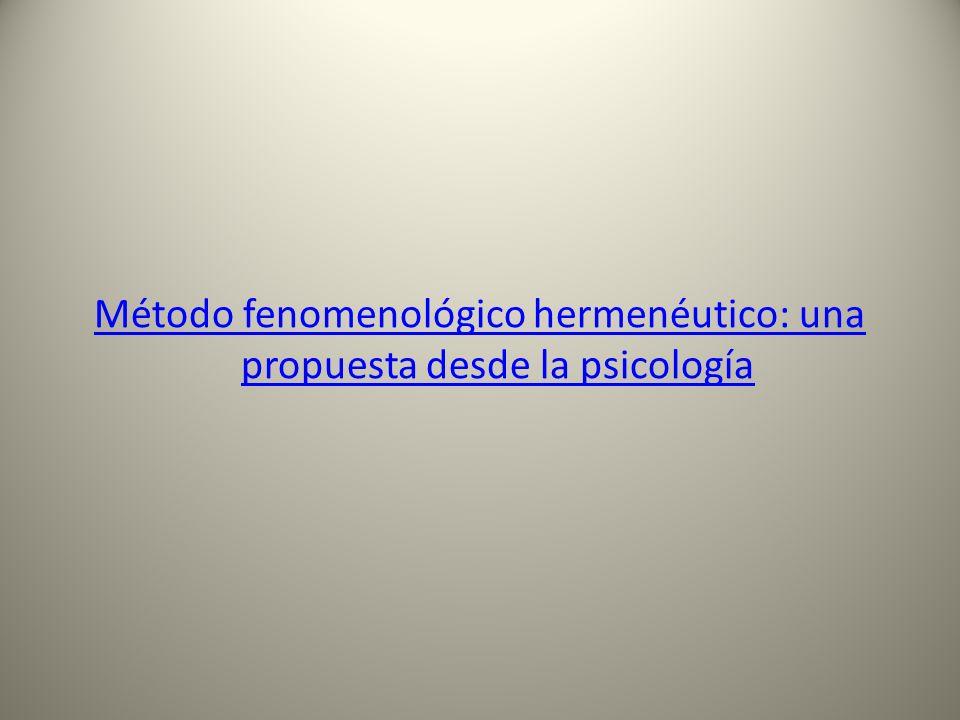 Método fenomenológico hermenéutico: una propuesta desde la psicología