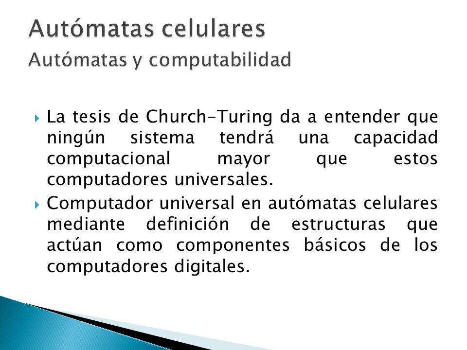 La tesis de Church-Turing da a entender que ningún sistema tendrá una capacidad computacional mayor que estos computadores universales. Computador uni