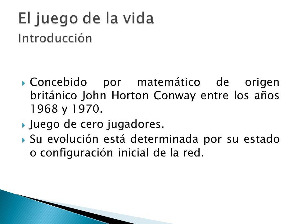 Concebido por matemático de origen británico John Horton Conway entre los años 1968 y 1970. Juego de cero jugadores. Su evolución está determinada por