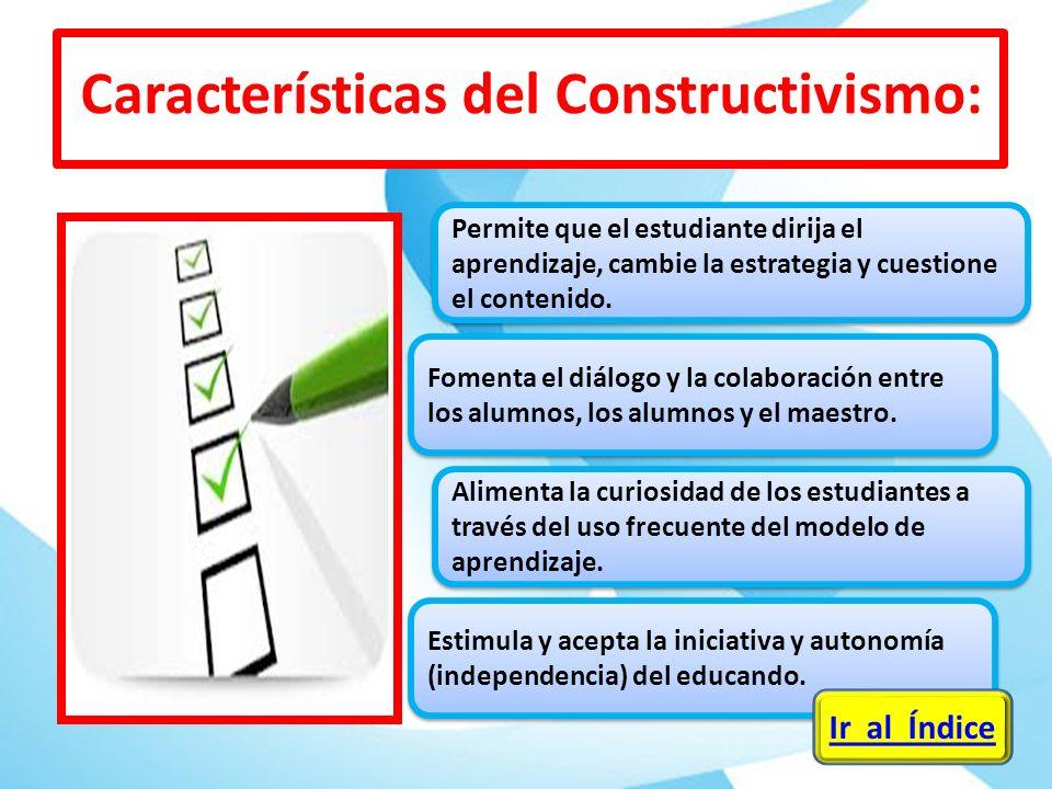 Permite que el estudiante dirija el aprendizaje, cambie la estrategia y cuestione el contenido. Fomenta el diálogo y la colaboración entre los alumnos