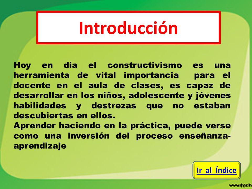 Hoy en día el constructivismo es una herramienta de vital importancia para el docente en el aula de clases, es capaz de desarrollar en los niños, adol