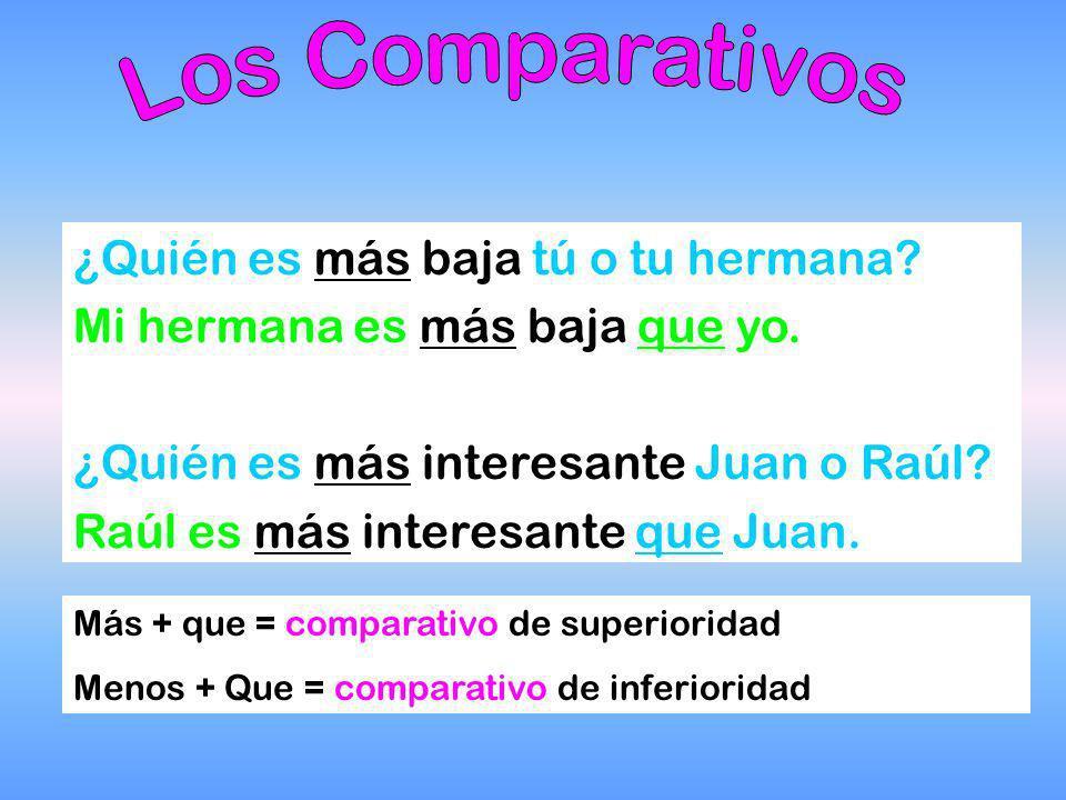Los comparativos se usan para comparar dos cosas.