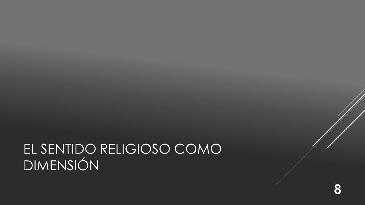 EL SENTIDO RELIGIOSO COMO DIMENSIÓN 8