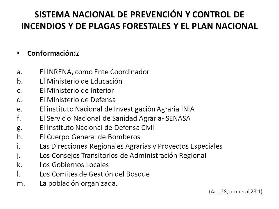 SISTEMA NACIONAL DE PREVENCIÓN Y CONTROL DE INCENDIOS Y DE PLAGAS FORESTALES Y EL PLAN NACIONAL Conformación: a.El INRENA, como Ente Coordinador b.El
