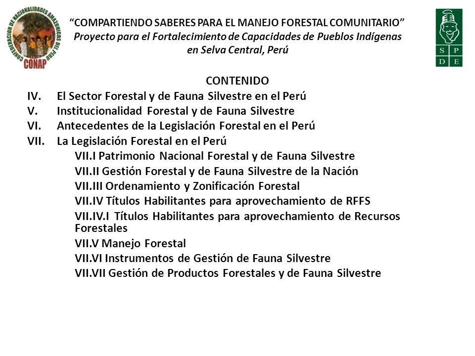 CONTENIDO VII.VIII Promoción, financiamiento, certificación e inversión forestal y de fauna silvestre VII.IX Investigación, monitoreo y educación VII.X Régimen de fiscalización, supervisión y control VII.XI Pueblos Indígenas, Comunidades Nativas y Campesinas VIII.Articulación con otros Marcos Normativos a nivel nacional IX.Tratados Internacionales IX.I CITES IX.II CDB IX.III Anexo 18.3.4 Sobre Manejo Forestal en el marco del Protocolo de Enmienda al APC Perú – USA.