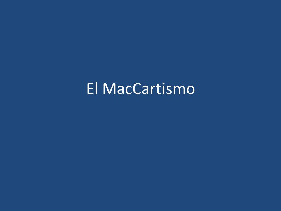 MacCartismo Los ideales de esta organización era reflejar el modo de vida de los norteamericanos.