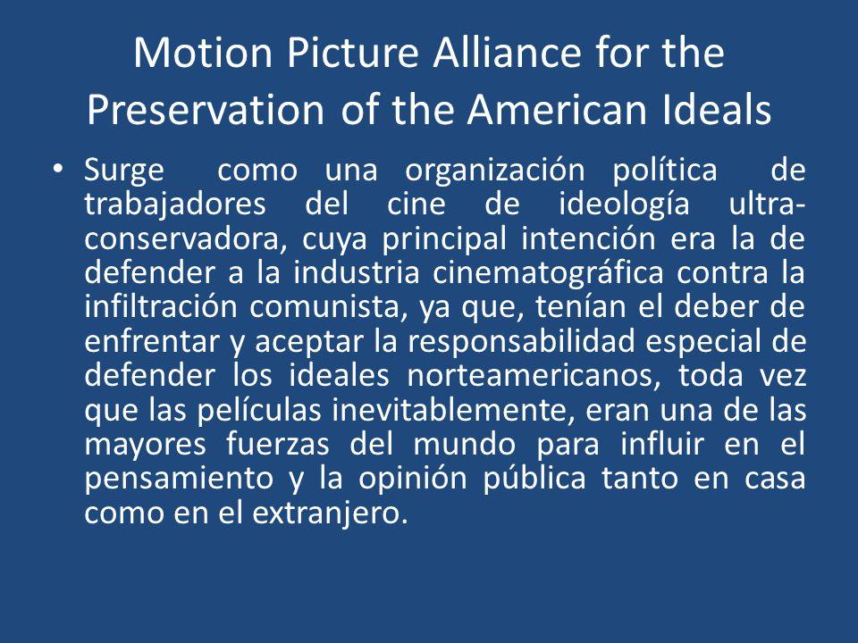 Motion Picture Alliance for the Preservation of the American Ideals Surge como una organización política de trabajadores del cine de ideología ultra-