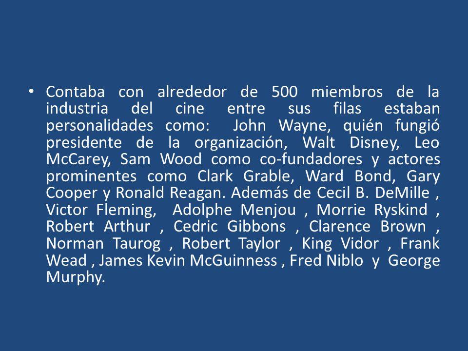 Contaba con alrededor de 500 miembros de la industria del cine entre sus filas estaban personalidades como: John Wayne, quién fungió presidente de la