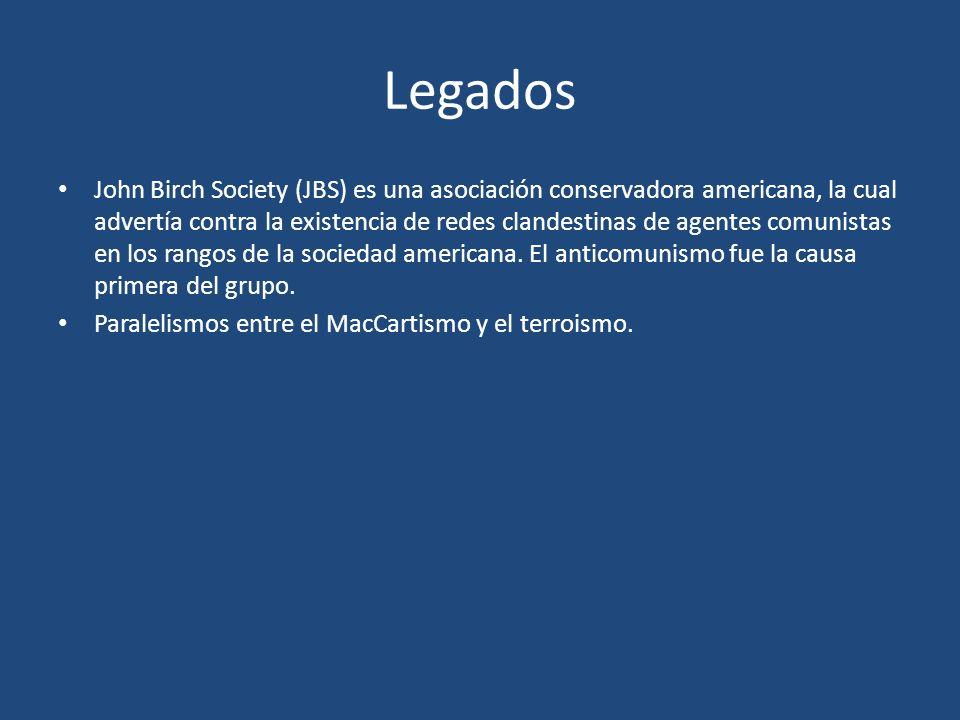 Legados John Birch Society (JBS) es una asociación conservadora americana, la cual advertía contra la existencia de redes clandestinas de agentes comu