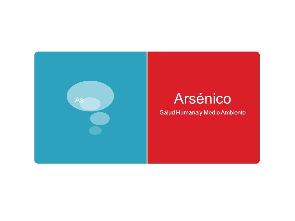 Introducción al Arsénico Buen Elemento – Mala Química Arsénico Buen Elemento – Mal Química