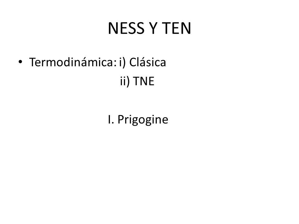 NESS Y TEN Termodinámica: i) Clásica ii) TNE I. Prigogine