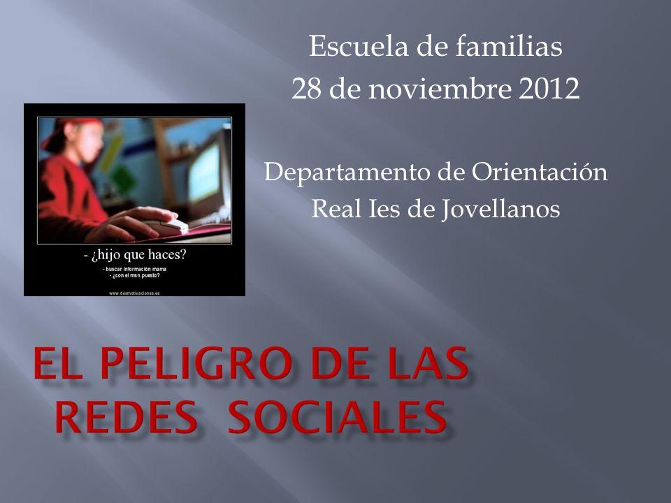 Escuela de familias 28 de noviembre 2012 Departamento de Orientación Real Ies de Jovellanos