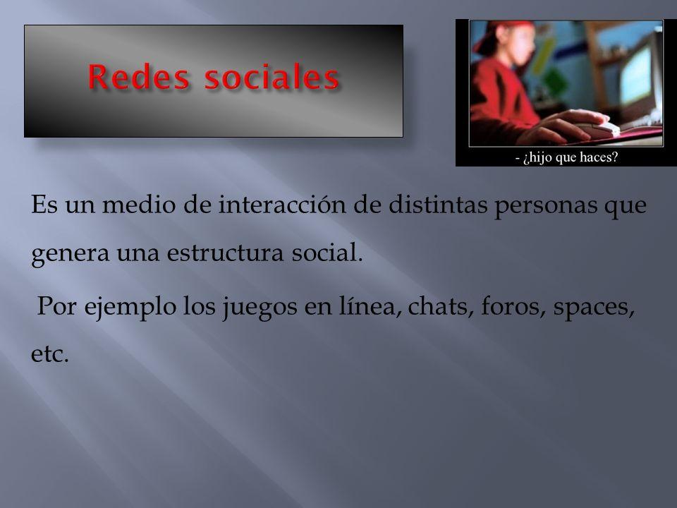 Es un medio de interacción de distintas personas que genera una estructura social.