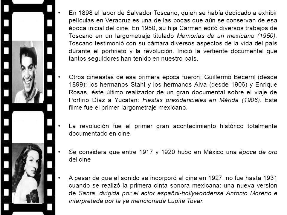 En 1898 el labor de Salvador Toscano, quien se había dedicado a exhibir películas en Veracruz es una de las pocas que aún se conservan de esa época in