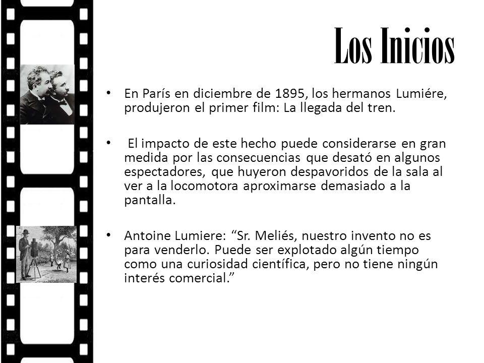Los Inicios En París en diciembre de 1895, los hermanos Lumiére, produjeron el primer film: La llegada del tren. El impacto de este hecho puede consid