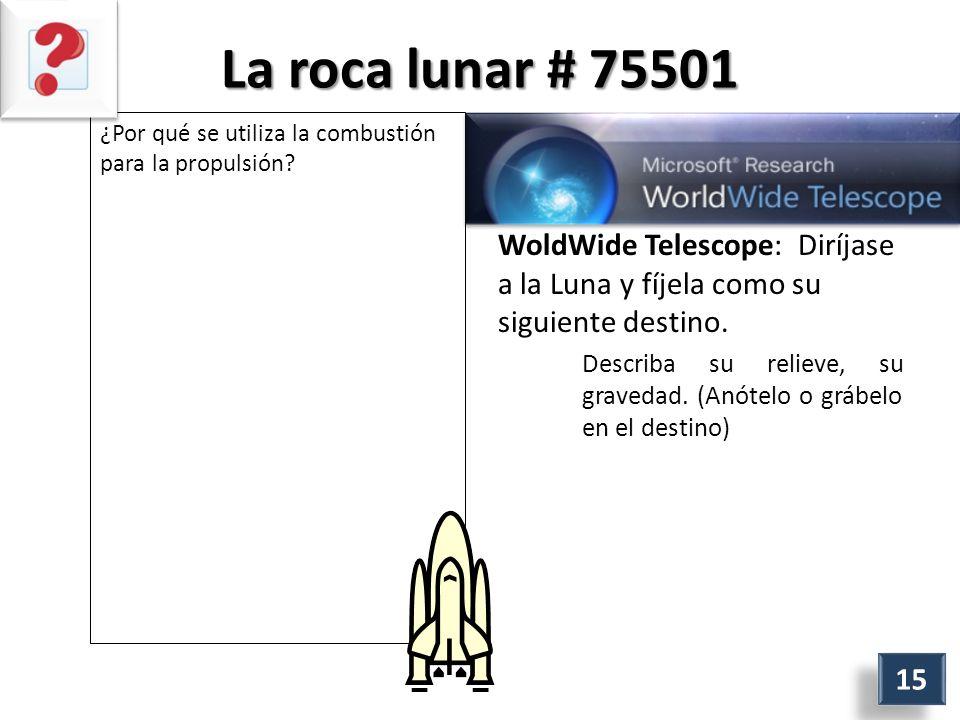 La roca lunar # 75501 ¿Por qué se utiliza la combustión para la propulsión.