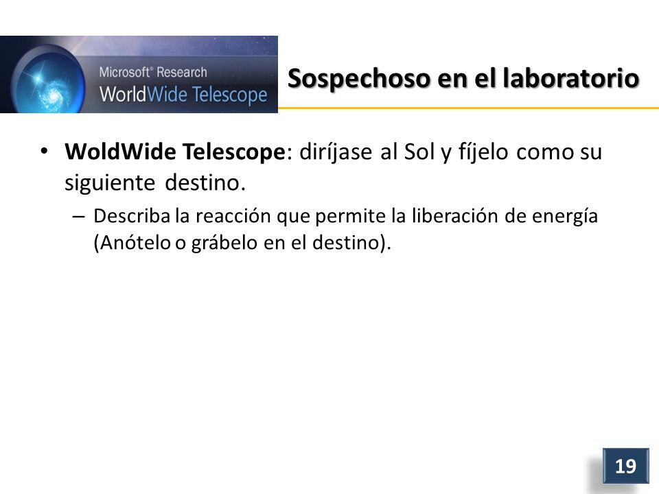 Sospechoso en el laboratorio WoldWide Telescope: diríjase al Sol y fíjelo como su siguiente destino.