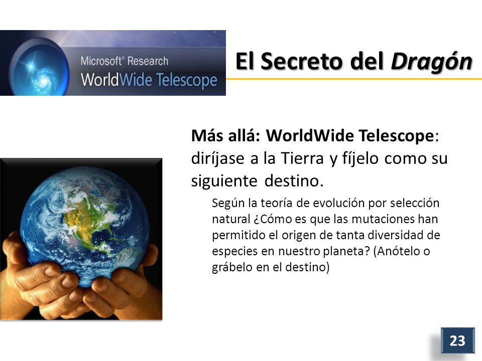 El Secreto del Dragón Más allá: WorldWide Telescope: diríjase a la Tierra y fíjelo como su siguiente destino.