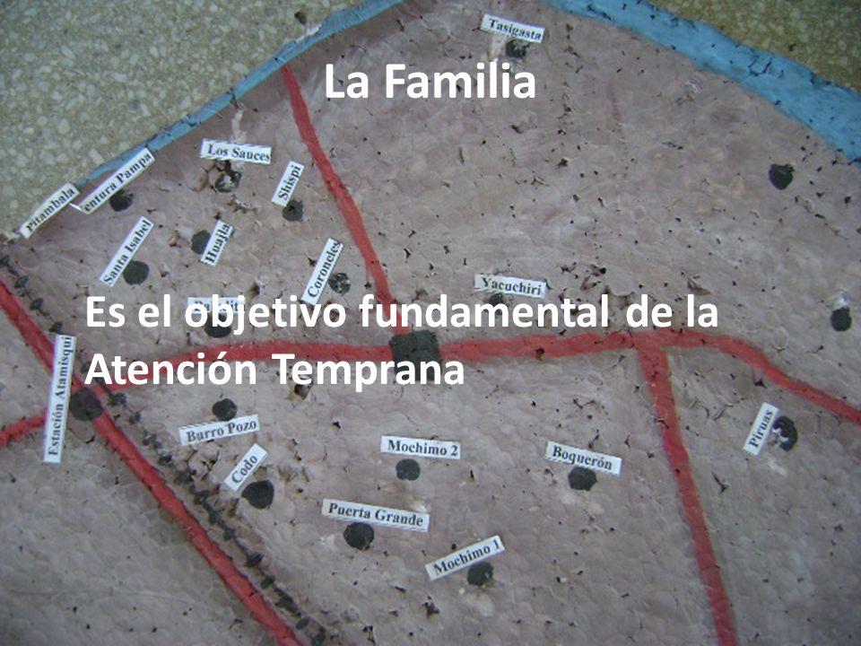 La Familia Es el objetivo fundamental de la Atención Temprana