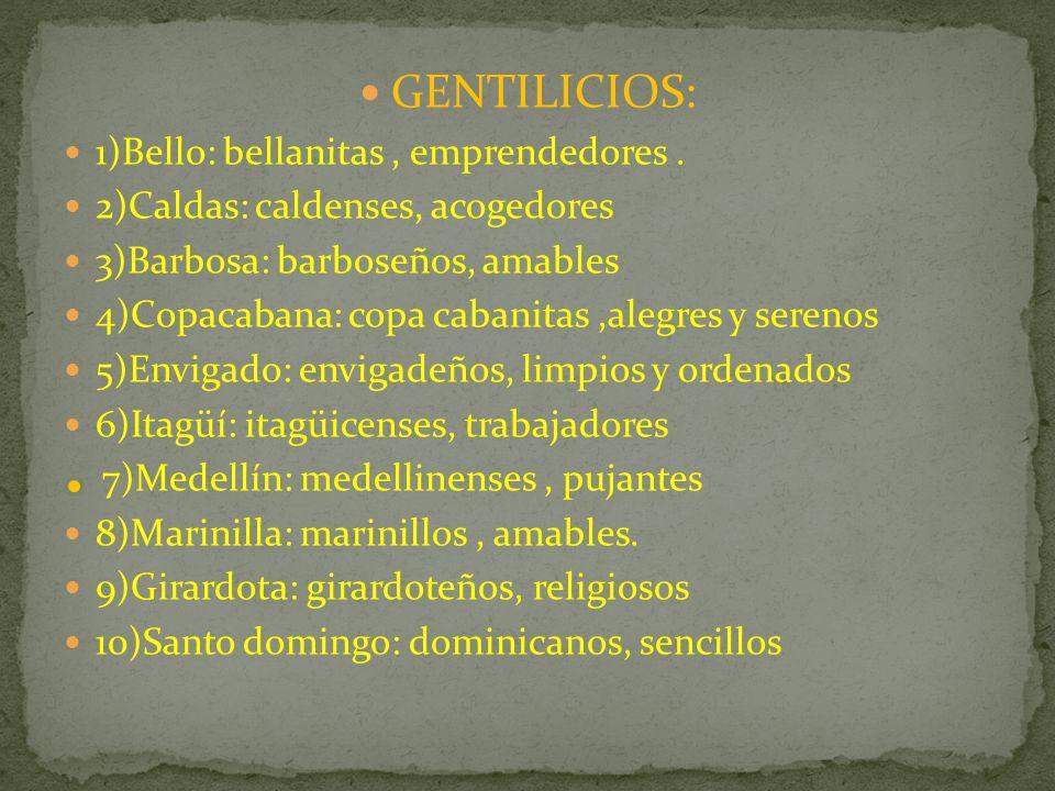 GENTILICIOS: 1)Bello: bellanitas, emprendedores.