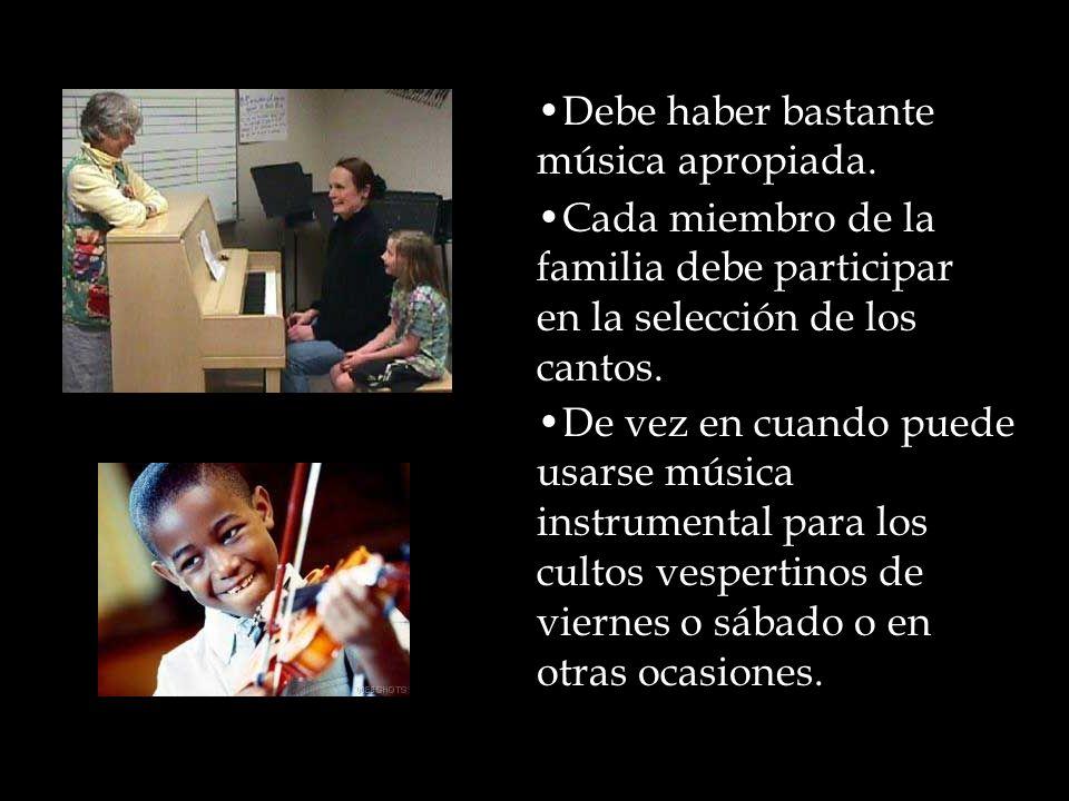 MUSICA Debe haber bastante música apropiada.